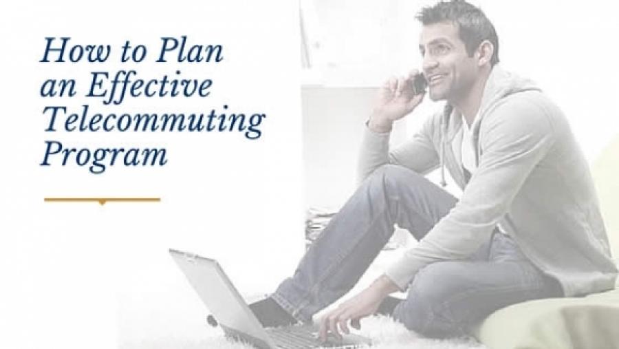Plan an Effective Telecommuting Program